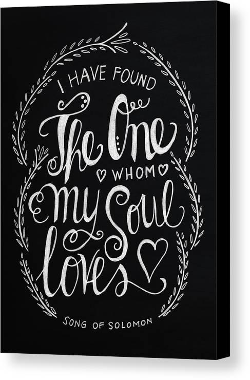 I Have Found The One Whom My Soul Loves Canvas Print