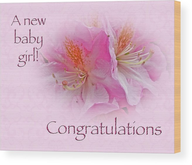 Congratulations New Baby Girl - Azaleas Wood Print by Mother Nature