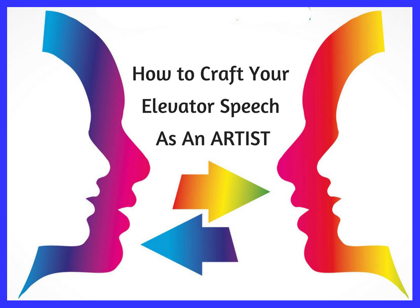 How to Craft Your Elevator Speech As An Artist