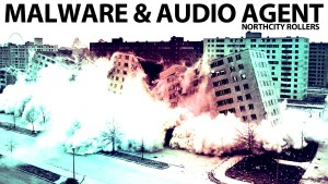 Malware & Audio Agent - Northcity Rollers