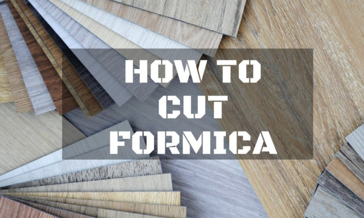 How To Cut Formica Important Steps That You Need To Know Repairdaily Com
