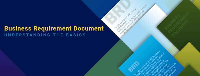 Business Requirements Document (BRD) - Understanding the basics