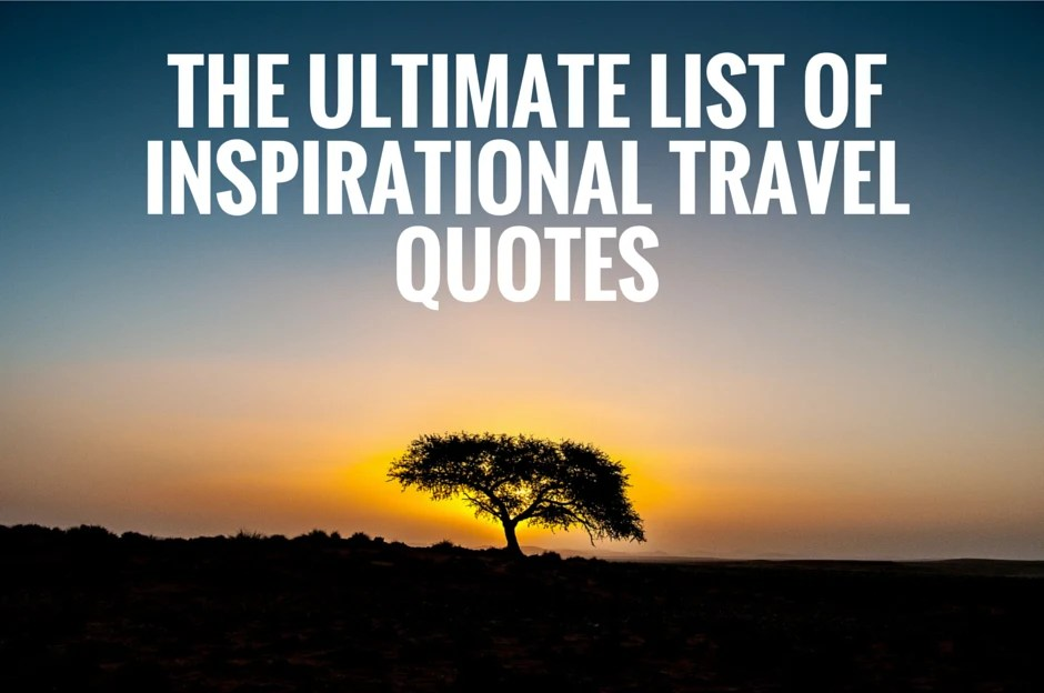 117 Inspirational Travel Quotes
