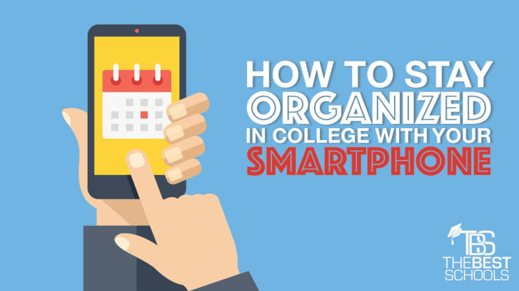 How to stay organized in college with your smartphone