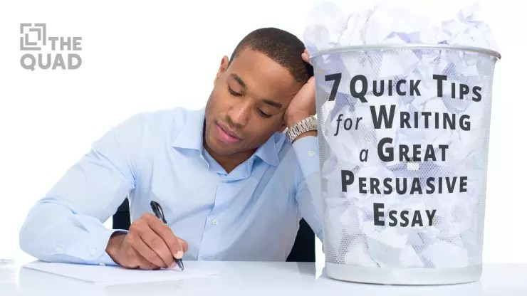 7 Quick Tips for Writing a Great Persuasive Essay