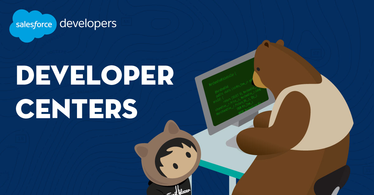 Salesforce Developer Centers - Developer