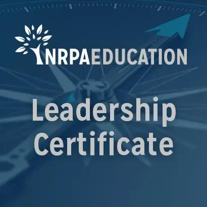 NRPA Leadership Certificate Program National Recreation and Park
