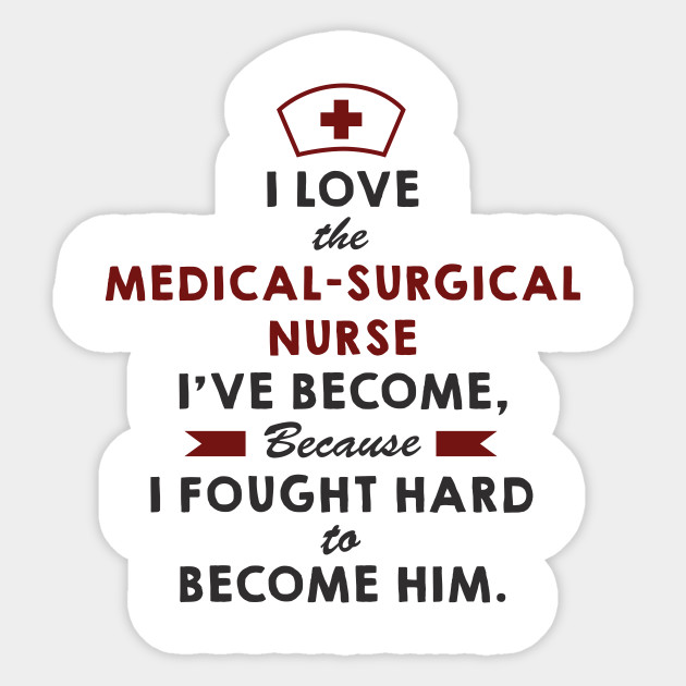 Medical Surgical Nurse T-Shirt - Nurse Gifts - Medical Surgical