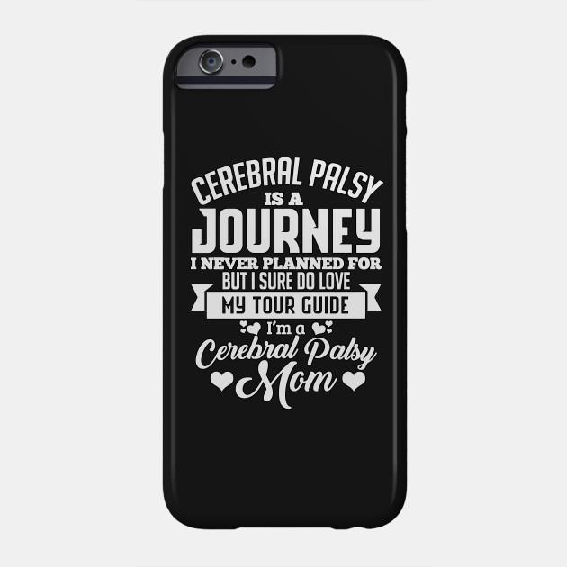 Journey,I\u0027m A Cerebral Palsy Mom - Mom - Phone Case TeePublic - ma cerebral palsy