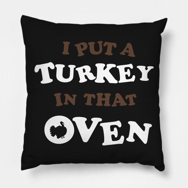 I Put A Turkey In That Oven - Thanksgiving Baby Announcement