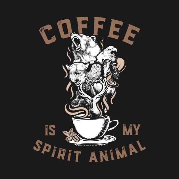 Coffee Is My Spirit Animal! - Coffee - Tank Top TeePublic