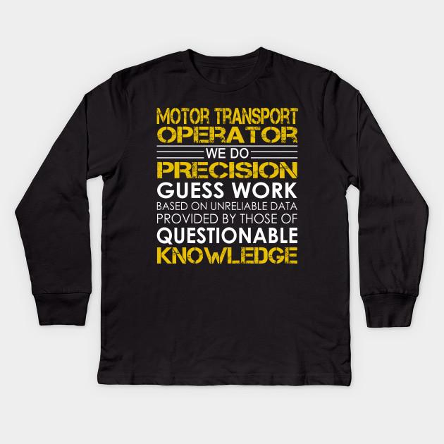 Motor Transport Operator We Do Precision Guess Work - Motor