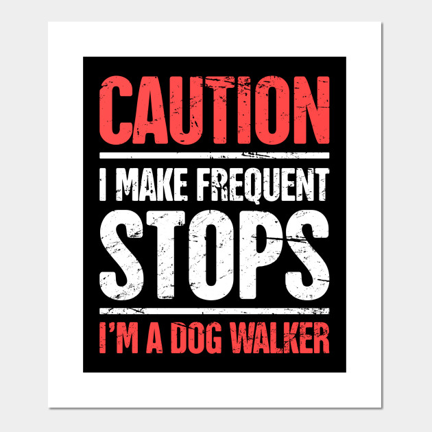 Funny Dog Walking Gift For Dog Walker - Dog - Posters and Art Prints