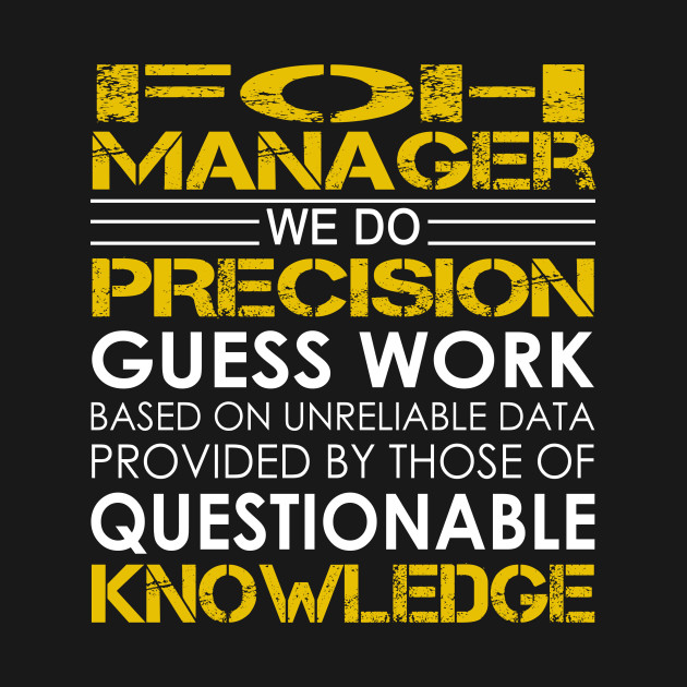 FOH Manager We Do Precision Guess Work - Foh Manager - Kids T-Shirt