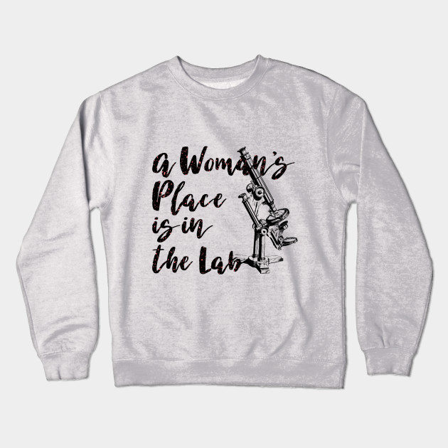 A Woman\u0027s Place is in the Lab - A Womans Place Is In The Lab