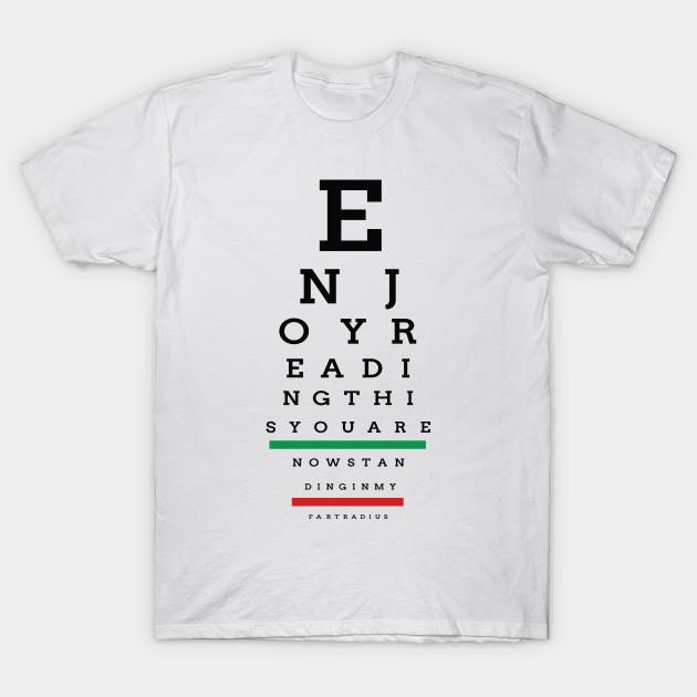 Eye Exam Warning Chart - Vision - T-Shirt TeePublic