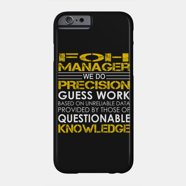 FOH Manager We Do Precision Guess Work - Foh Manager - Phone Case