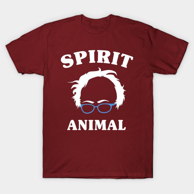 Bernie Is My Spirit Animal - Bernie Sanders - 2020 Campaign - 2020