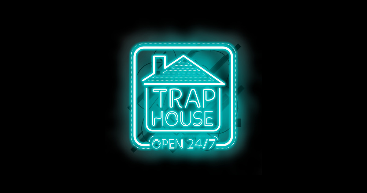 Trap House Open 24 7 Light Blue Trap House Posters