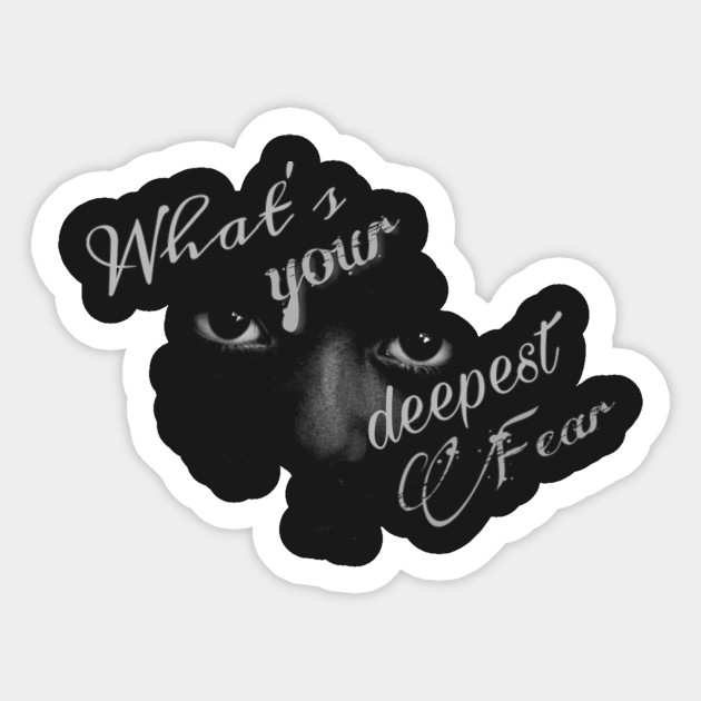 What is your deepest fear - Darkness - Sticker TeePublic