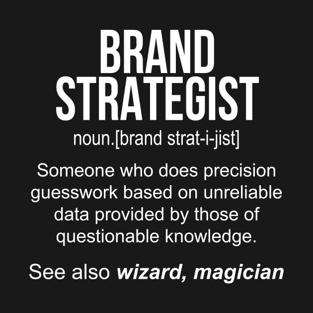 Brand Strategist noun definition funny shirt T-Shirt - Brand