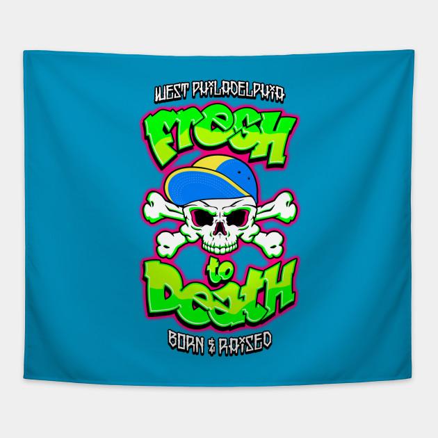 Fresh to Death - Fresh Prince - Tapestry TeePublic