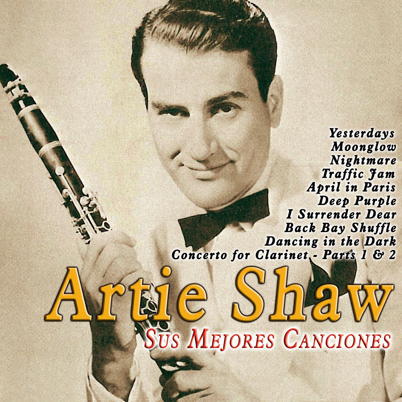 Artie Shaw Yesterdays Tidal Listen To Artie Shaw His Orchestra On Tidal