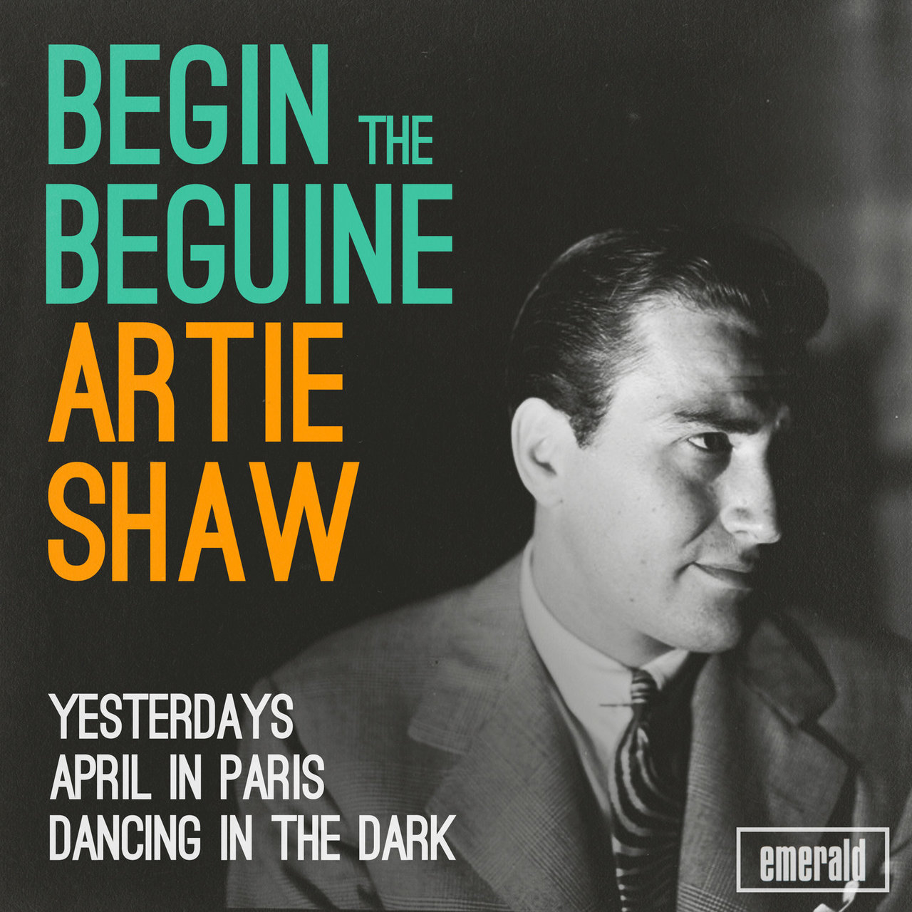 Artie Shaw Yesterdays Listen To Begin The Beguine By Artie Shaw On Tidal