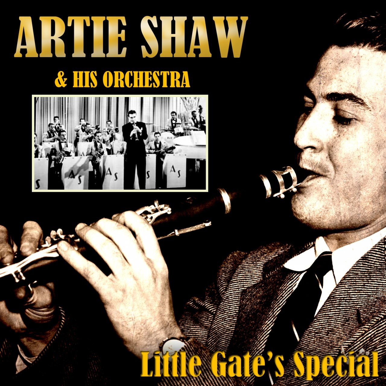 Artie Shaw Yesterdays Listen To Little Gate S Special By Artie Shaw And His Orchestra On