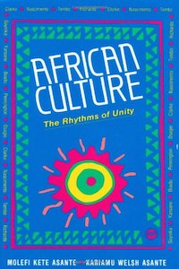 AFRICAN CULTURE - The Rhythms of Unity - Molefi Kete Asante