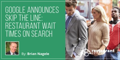 Google Announces Skip the line: restaurant wait times on Search and Maps - Restaurant Clicks