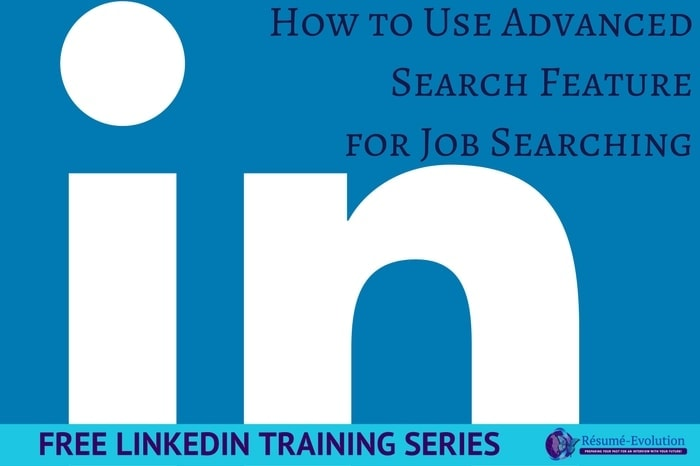 Free LinkedIn Training Using LinkedIn\u0027s Advanced Seach for Jobs - Search Resume For Free