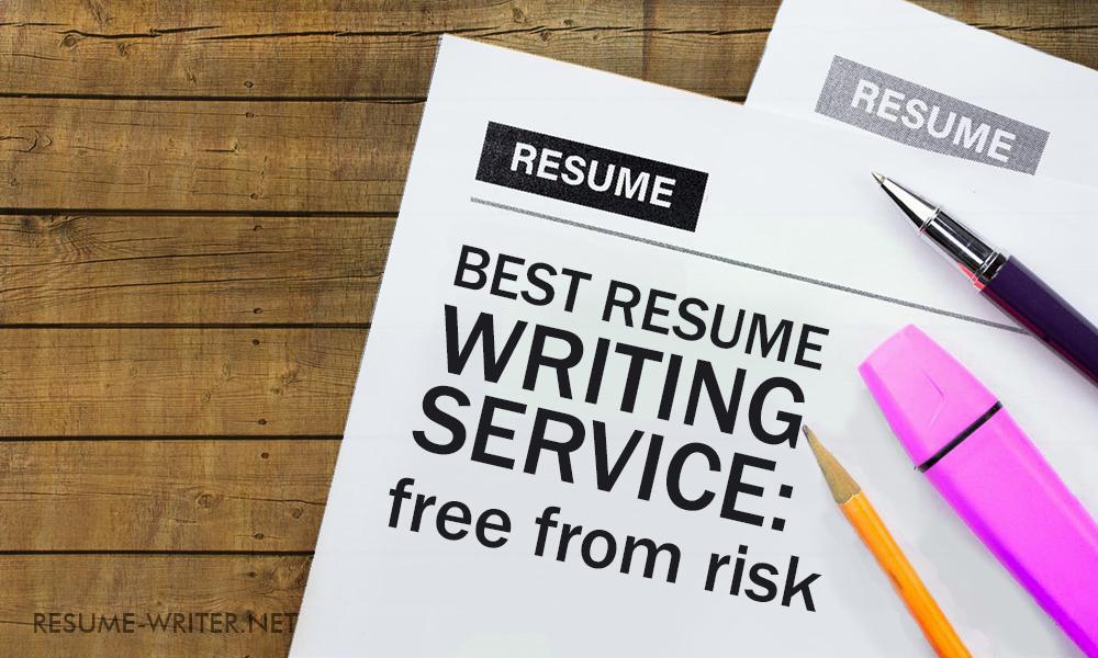 Best Resume Writing Service Free From Risk resume-writernet