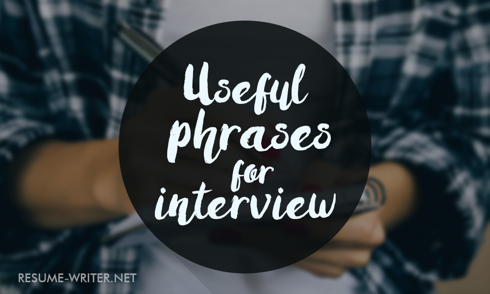 List Of Useful Phrases For Winning Interview resume-writernet
