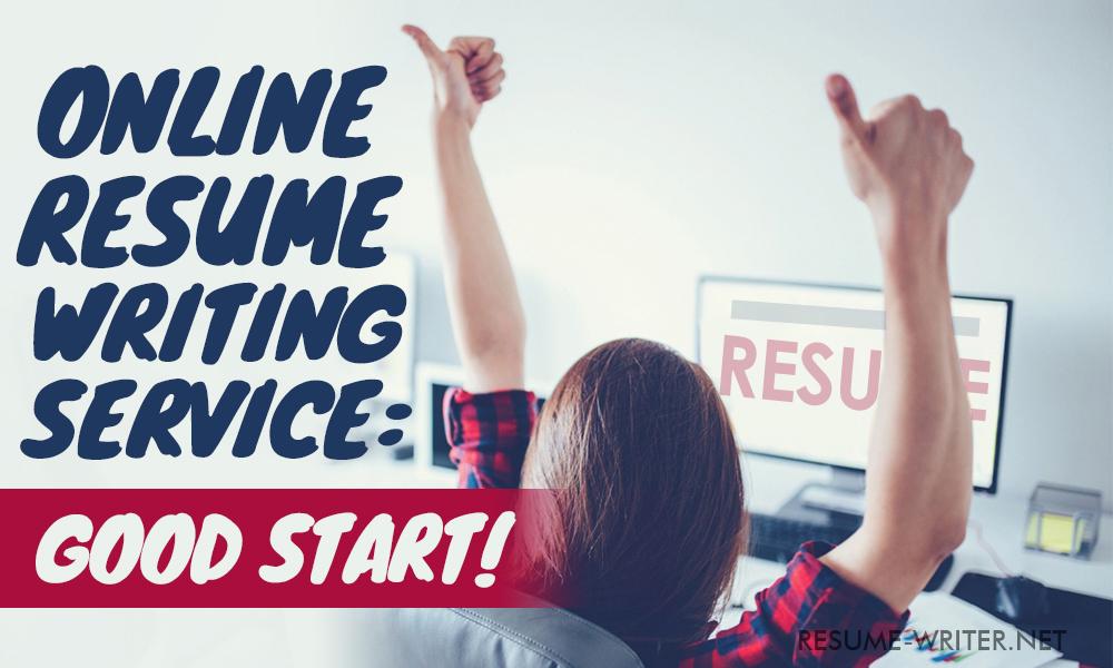 Online Resume Writing Service Good Start! resume-writernet