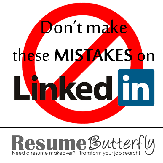 Don\u0027t Make These Mistakes On LinkedIn - Resume Butterfly