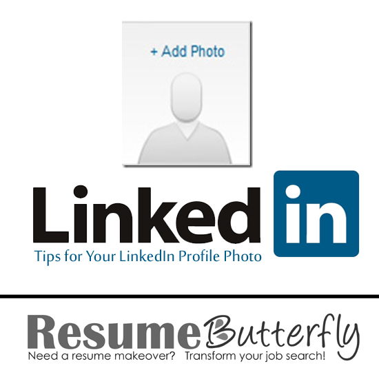 Tips for Your LinkedIn Profile Photo - Resume Butterfly - linkedin resume tips
