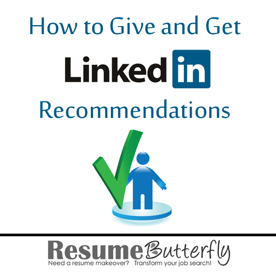 How to Give \u2014 and Get \u2014 LinkedIn Recommendations - Resume Butterfly - get resume from linkedin