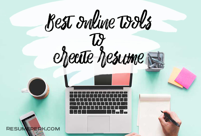 Best Online Tools to Create a Modern Resume resumeperk