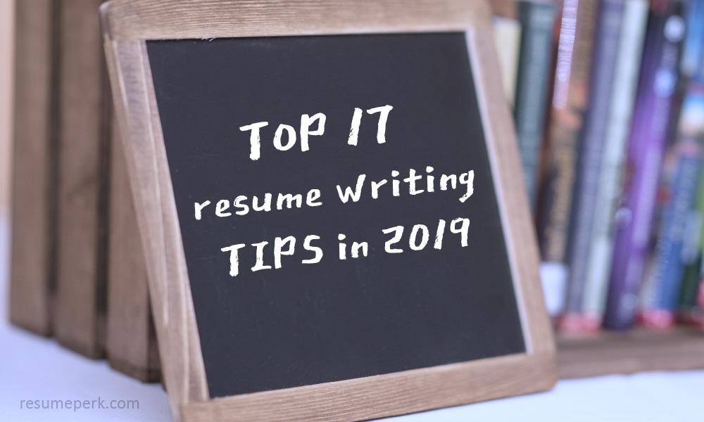 Top 17 Resume Writing Tips  Tricks 2019 resumeperk