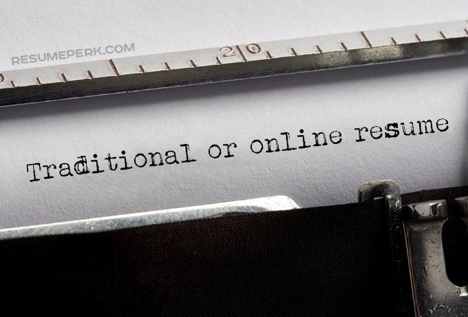Traditional Vs Online Resume Choose The Best One resumeperk