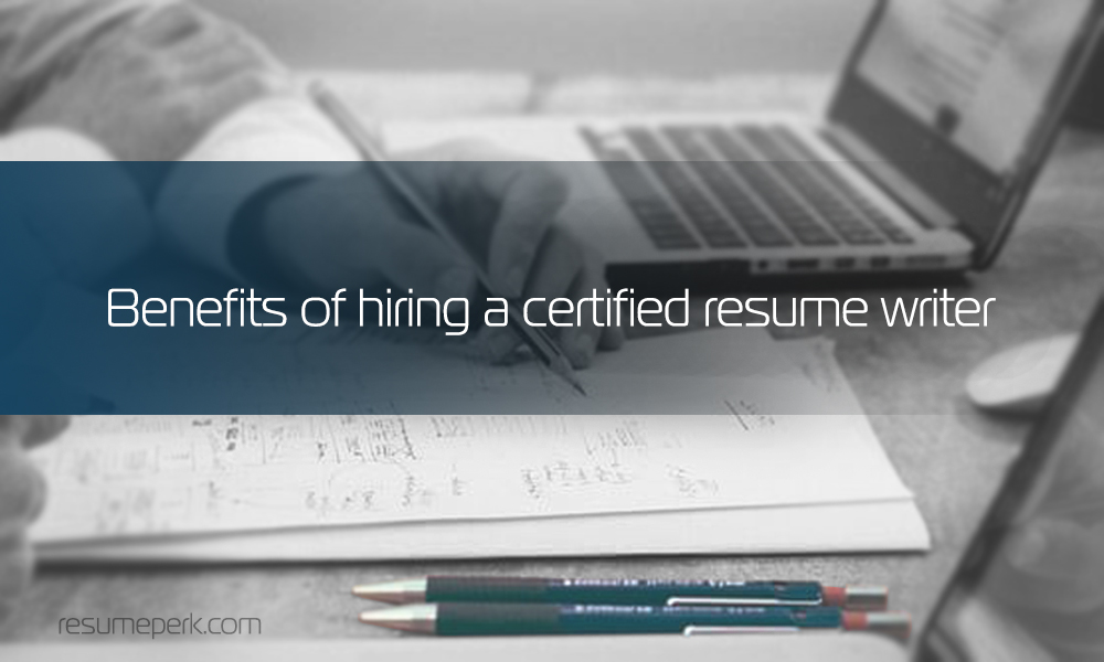 Benefits of Certified Resume Writing Services resumeperk