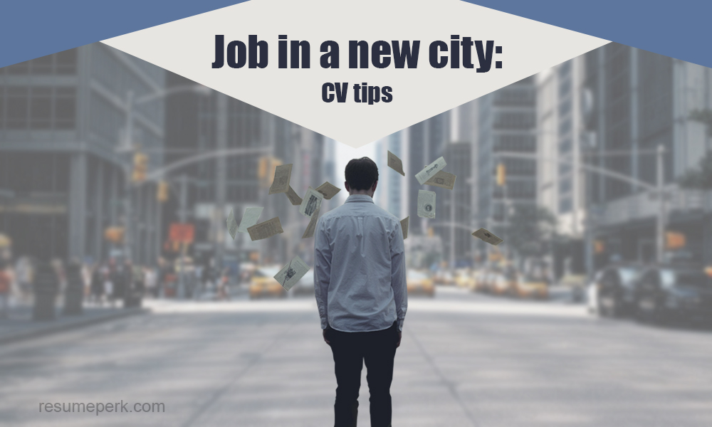 CV Writers\u0027 Tips for Finding a Job in a New City resumeperk