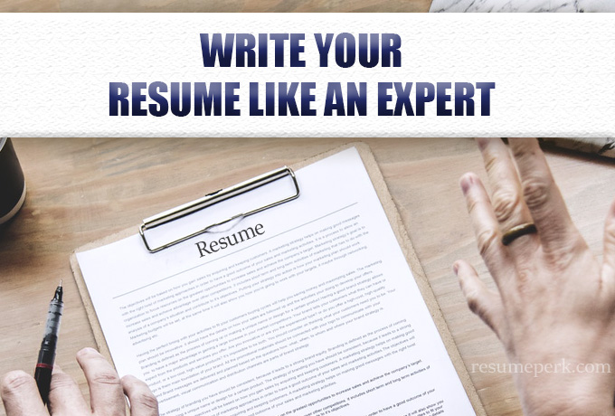 Write Your Resume Like an Expert Resume Writer 10 Tips resumeperk