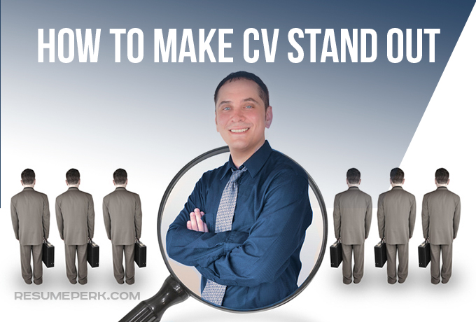 How To Make My CV Stand Out Professional Tips resumeperk