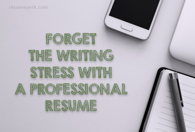 Pay For a Resume and Forget the Resume Writing Stress resumeperk