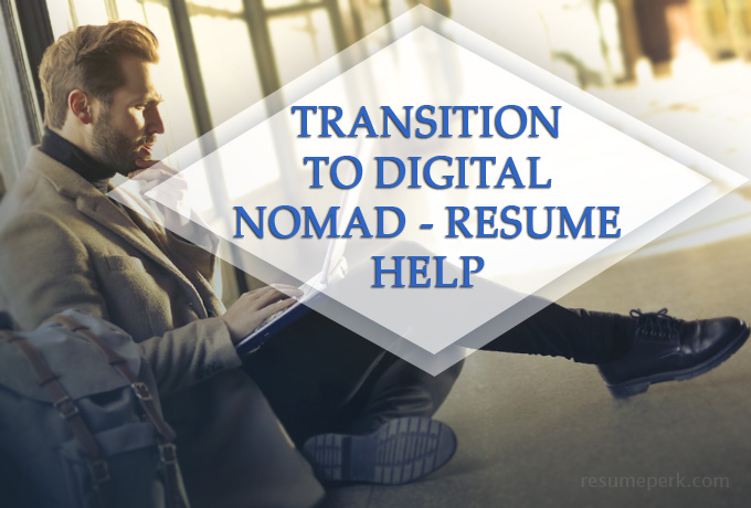 Transition to Digital Nomad Tips from Resume Writer Online