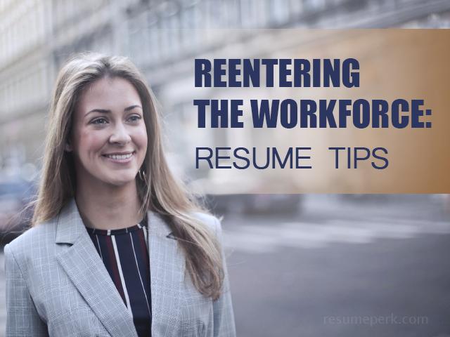Reentering the Workforce Tips From Online CV Writers resumeperk