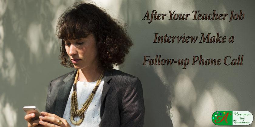 After Your Teacher Job Interview Make a Follow-up Phone Call