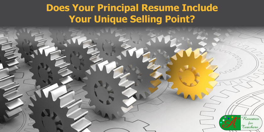 Principal Resume must Include Your Unique Selling Point